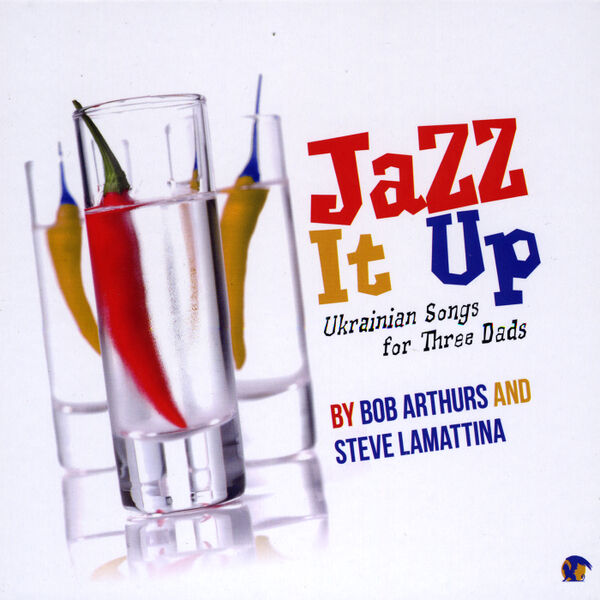 Cover art for Jazz It Up! Ukrainian Songs for Three Dads